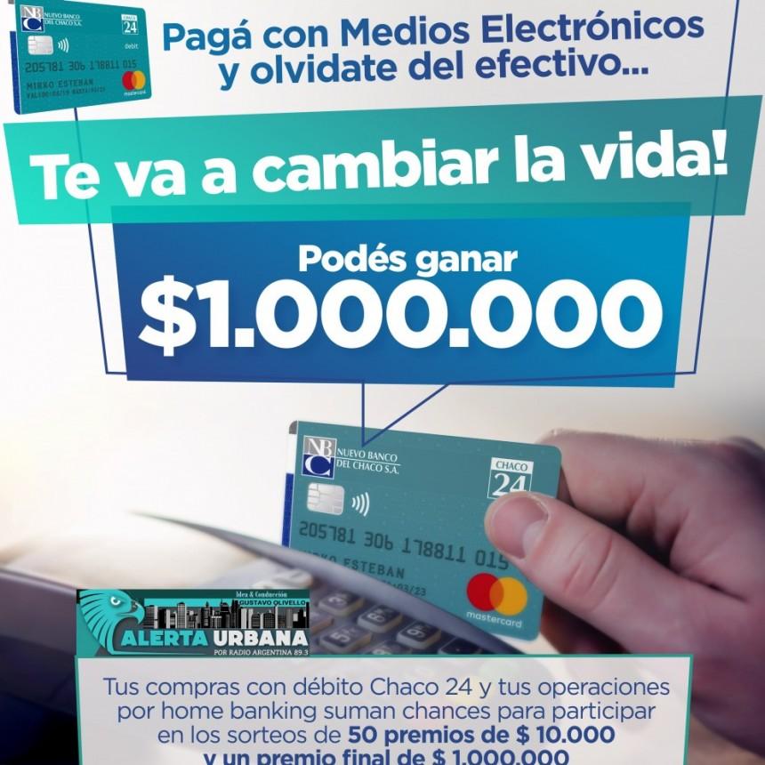 Las compras con débito Chaco 24 suman chances para el sorteo de $ 1.000.000 del Nuevo Banco del Chaco