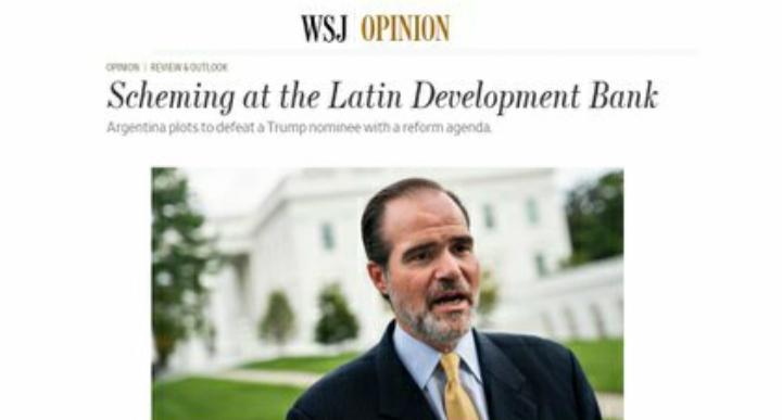 "Duro editorial del Wall Street Journal: ""Argentina conspira para derrotar al candidato de Trump en el BID"""
