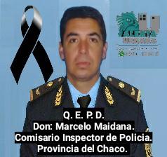 Dejo de existir el Señor Comisario Inspector de Policía, Don Marcelo Gustavo Maidana.